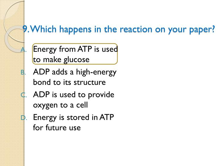 9. Which happens in the reaction on your paper?