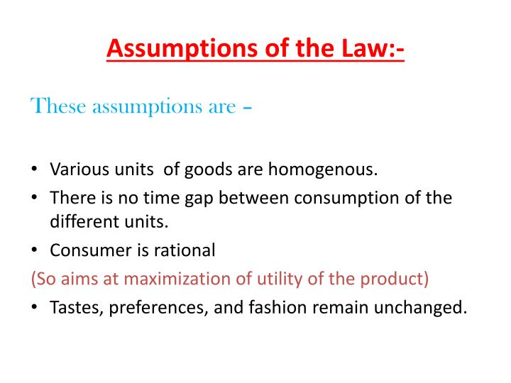 Assumptions of the Law:-