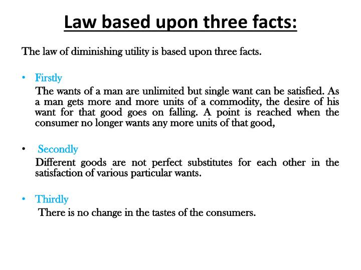 Law based upon three facts: