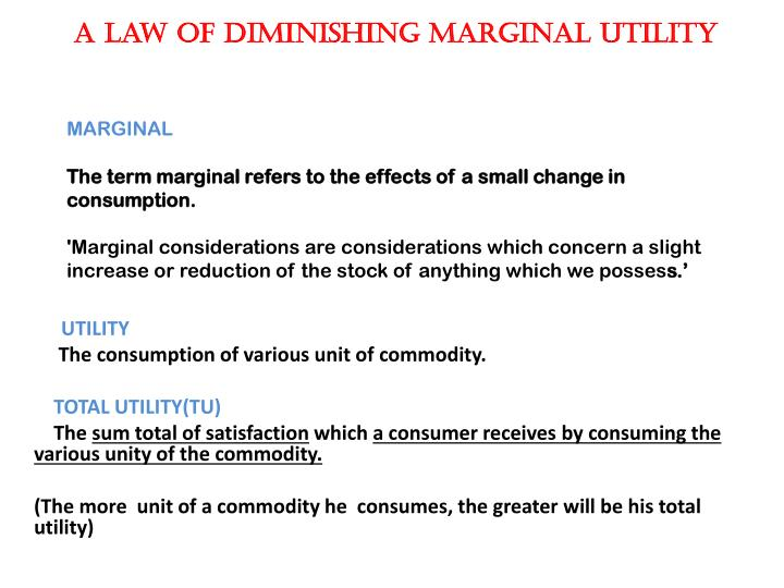 A law of diminishing marginal utility