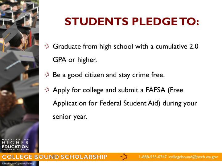 STUDENTS PLEDGE TO: