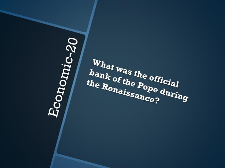 What was the official bank of the Pope during the Renaissance