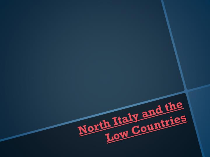 North Italy and the Low Countries