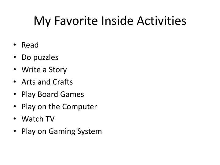 My Favorite Inside Activities