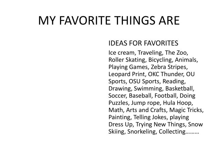 MY FAVORITE THINGS ARE