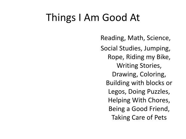 Things I Am Good At