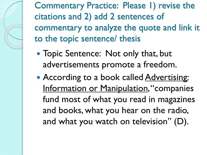 Commentary Practice:  Please 1) revise the citations and 2) add 2 sentences of commentary to analyze the quote and link it to the topic sentence/ thesis