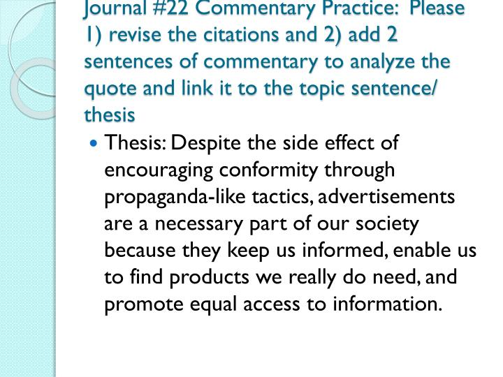 Journal #22 Commentary Practice:  Please 1) revise the citations and 2) add 2 sentences of commentary to analyze the quote and link it to the topic sentence/ thesis