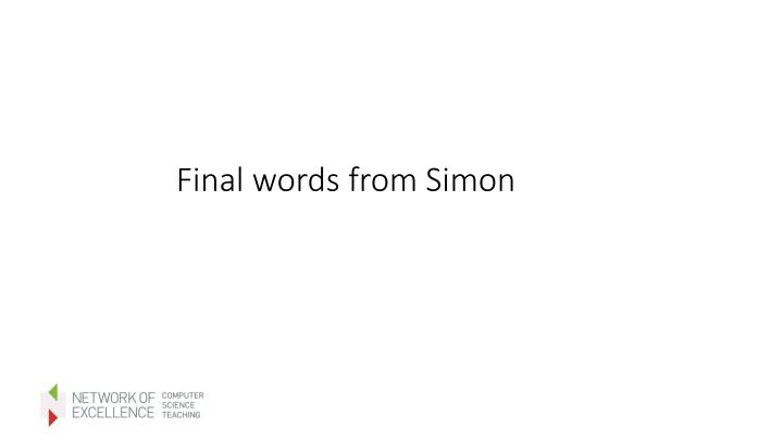 Final words from Simon