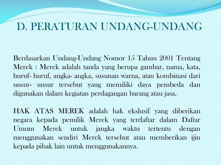 D. PERATURAN UNDANG-UNDANG