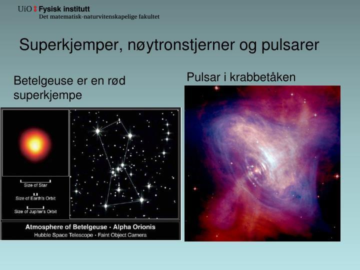 Superkjemper, nøytronstjerner og pulsarer