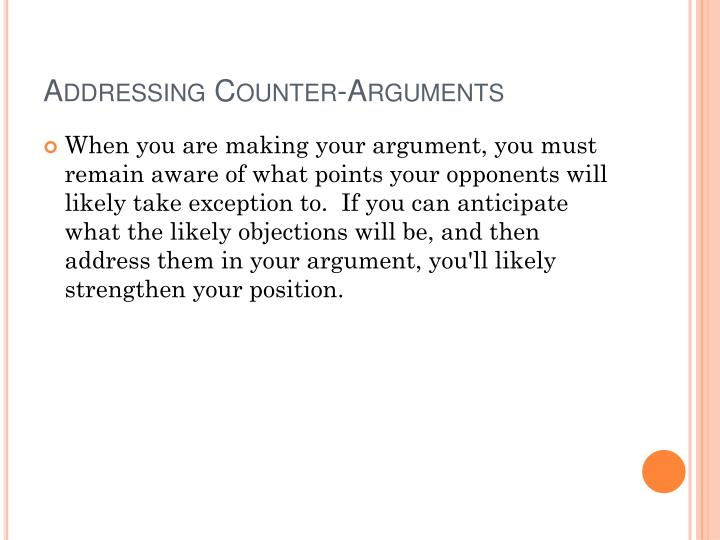 Addressing Counter-Arguments