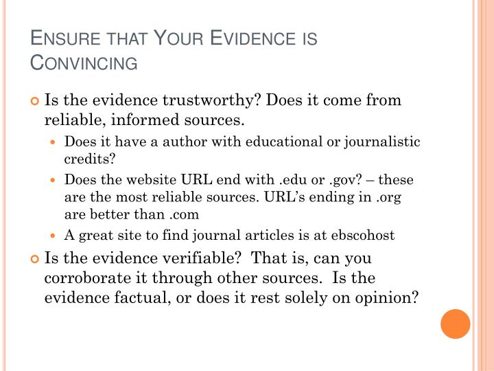 Ensure that Your Evidence is Convincing
