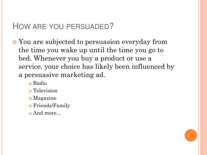 How are you persuaded
