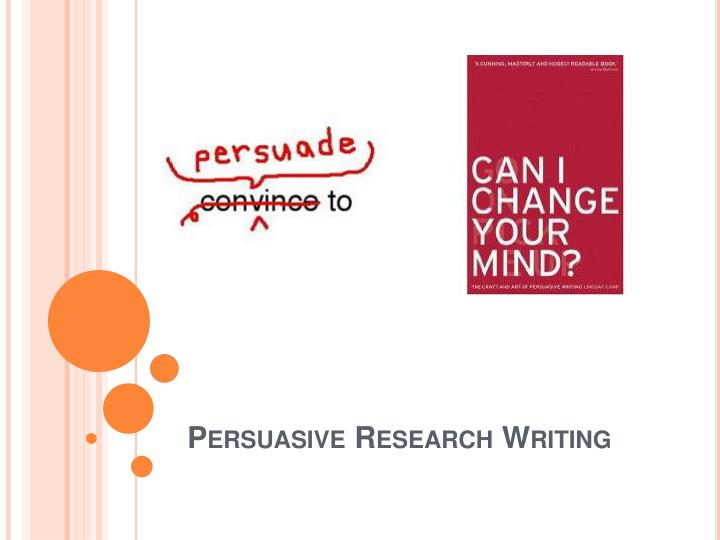 Persuasive research writing