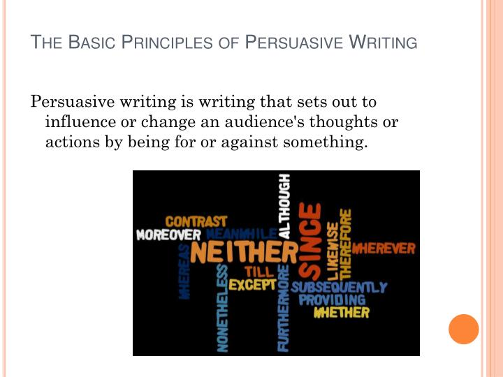 The basic principles of persuasive writing