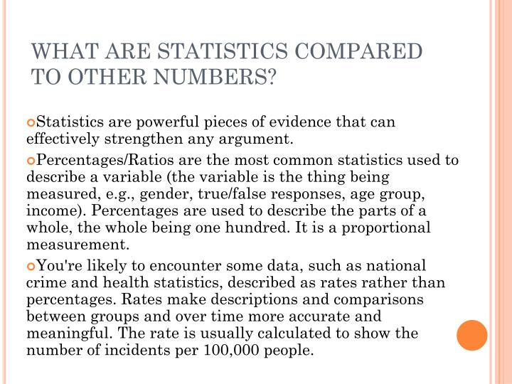 WHAT ARE STATISTICS COMPARED TO OTHER NUMBERS?