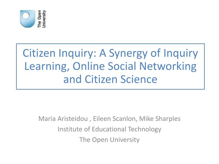 Citizen Inquiry: A Synergy of Inquiry Learning, Online Social Networking and Citizen Science