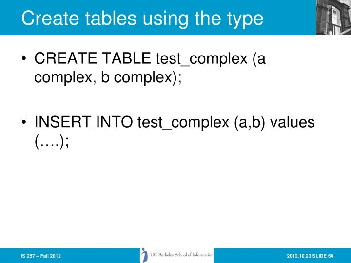 Create tables using the type