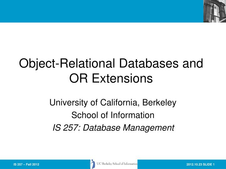 Object relational databases and or extensions
