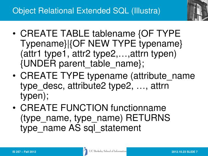 Object Relational Extended SQL (Illustra)