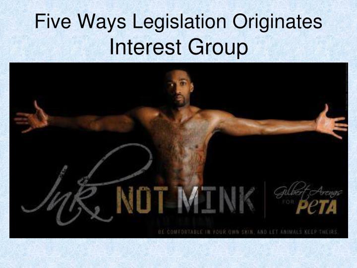 Five Ways Legislation Originates