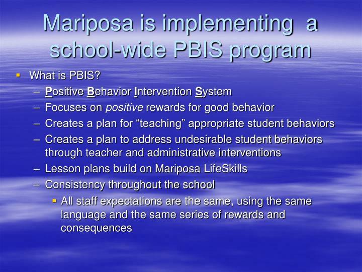 Mariposa is implementing  a       school-wide PBIS program