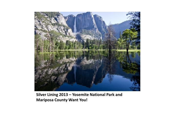 Silver Lining 2013 – Yosemite National Park and Mariposa County Want You!