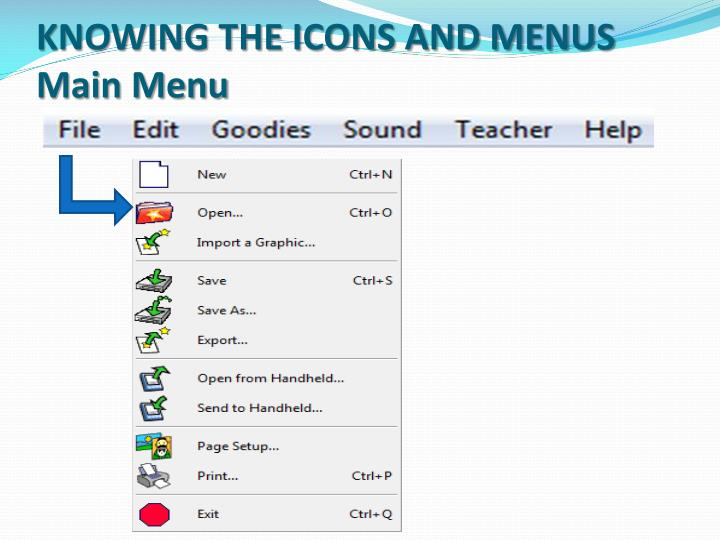 KNOWING THE ICONS AND MENUS