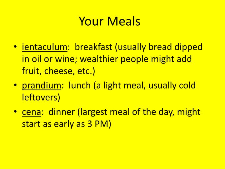 Your meals