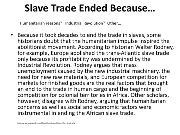 Slave Trade Ended Because…
