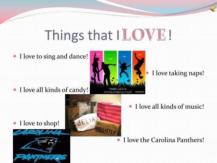 Things that I              !
