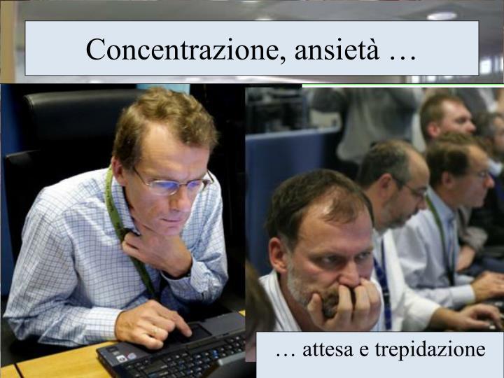 Concentrazione, ansietà …