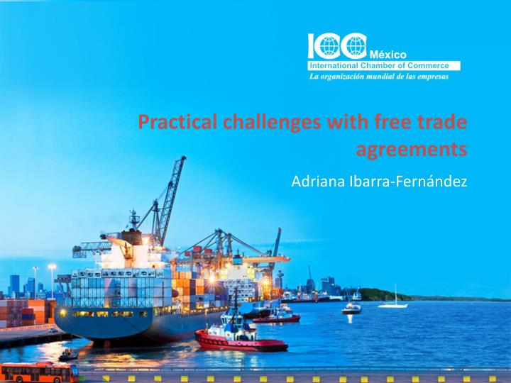 Practical challenges with free trade agreements