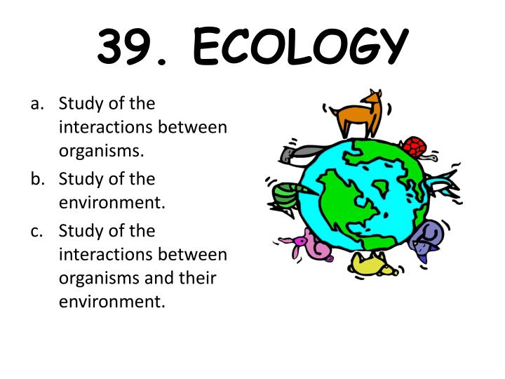 39. ECOLOGY