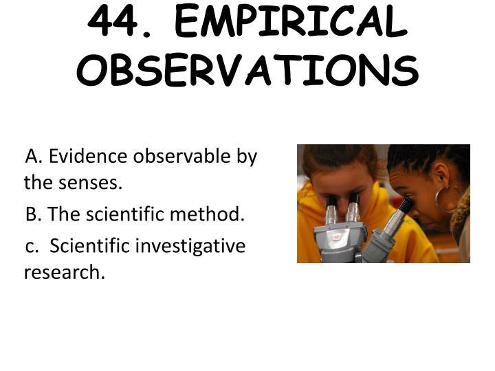 44. EMPIRICAL OBSERVATIONS