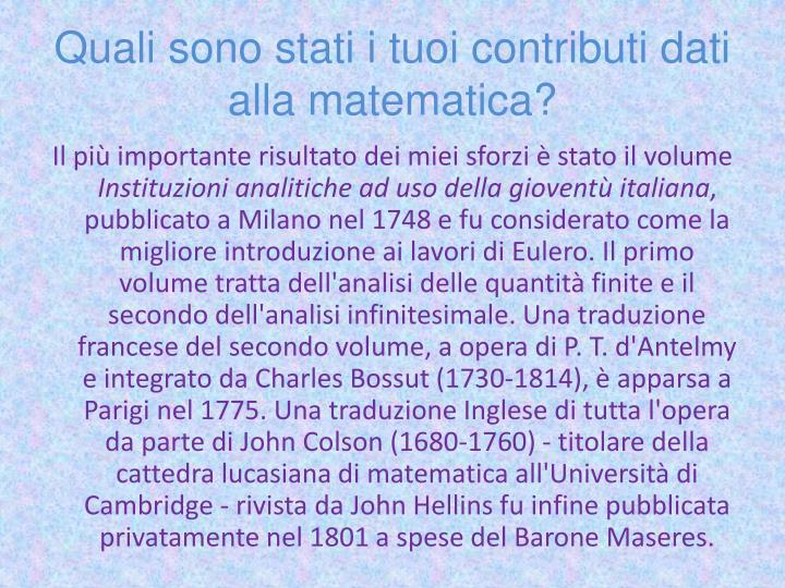 Quali sono stati i tuoi contributi dati alla matematica?