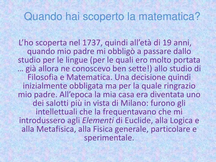 Quando hai scoperto la matematica?