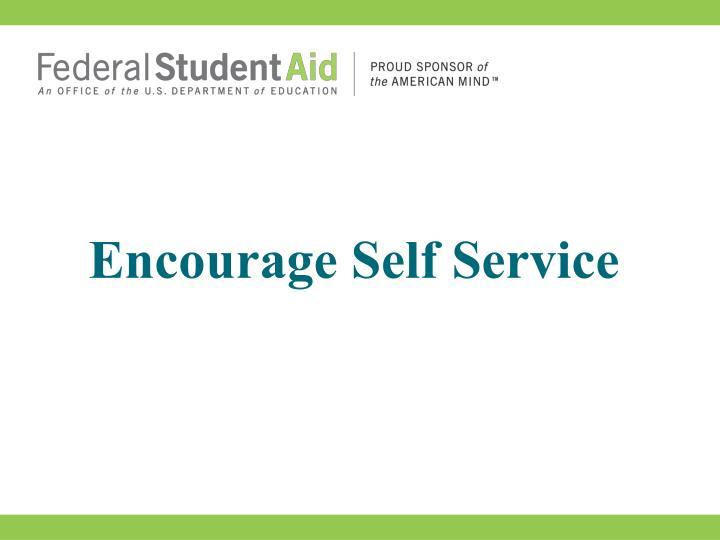 Encourage Self Service