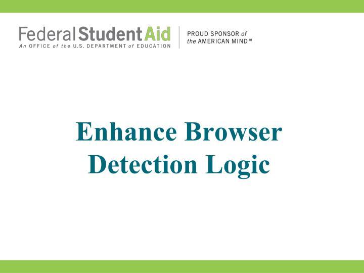 Enhance Browser Detection Logic