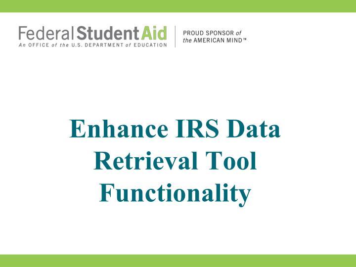 Enhance IRS Data Retrieval Tool Functionality
