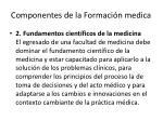 componentes de la formaci n medica
