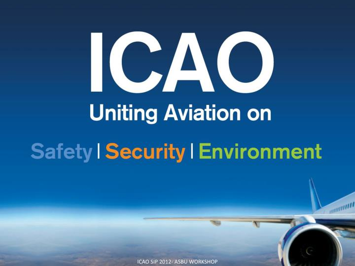 ICAO SIP 2012- ASBU WORKSHOP