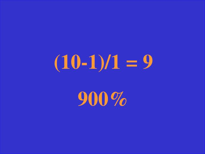 (10-1)/1 = 9