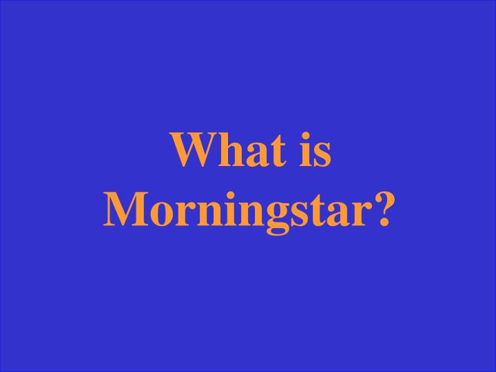 What is Morningstar?