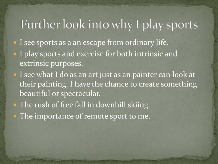 Further look into why I play sports