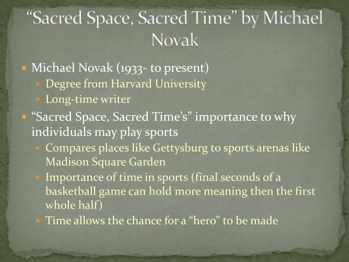 """""""Sacred Space, Sacred Time"""" by Michael Novak"""