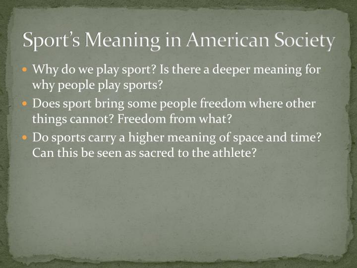 Sport's Meaning in American Society