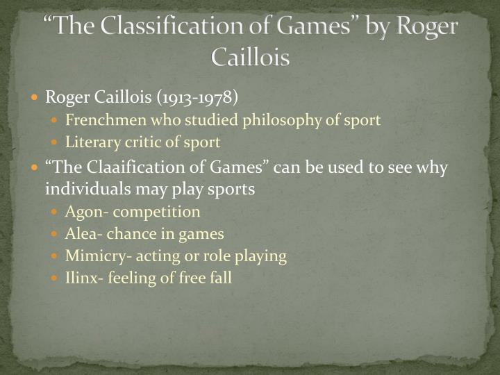 """""""The Classification of Games"""" by Roger"""