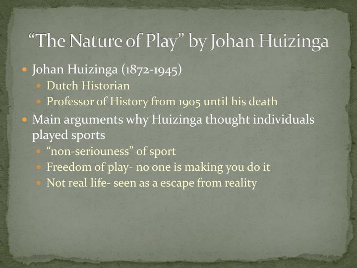 """The Nature of Play"" by Johan Huizinga"